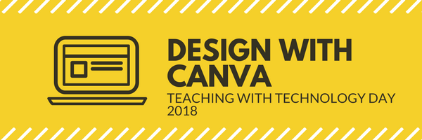 "A black icon on a laptop is contrasted against a yellow background and the text ""Design with Canva: Teaching with Technology Day 2018"""